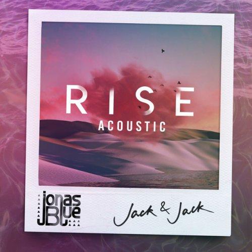 Jonas Blue feat  Jack & Jack - Rise - Acoustic Lyrics
