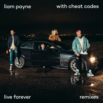 Live Forever (With Cheat Codes) - R3HAB Remix by Liam Payne feat. Cheat Codes & R3HAB - cover art