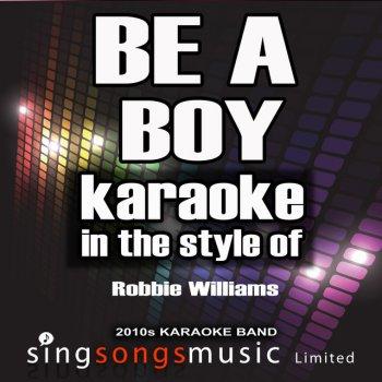 Testi Be a Boy (In the Style of Robbie Williams) [Karaoke Version] - Single