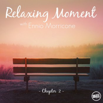 Testi Relaxing Moment with Ennio Morricone - Chapter 2 (The Complete Edition)