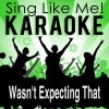 Wasn't Expecting That (Karaoke Version with Guide Melody) - Originally Performed By Jamie Lawson