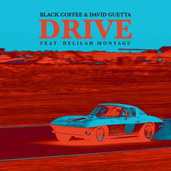 Drive - Club Mix by Black Coffee feat. David Guetta & Delilah Montagu - cover art