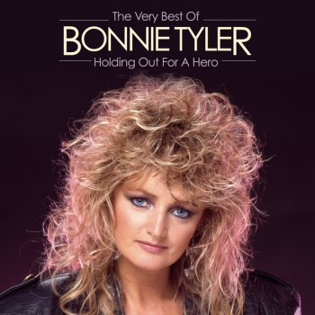 Holding Out For A Hero The Very Best Of By Bonnie Tyler Album