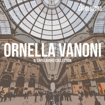 Testi Ornella Vanoni - Il Capolavoro Collection