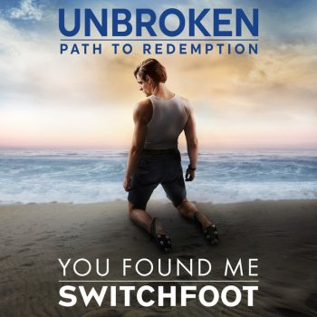 Testi You Found Me (Unbroken: Path To Redemption)