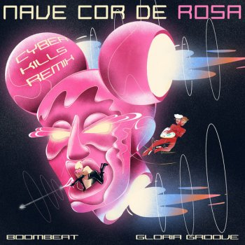 Nave Cor de Rosa (feat. Gloria Groove) [CyberKills Remix] - Single - cover art
