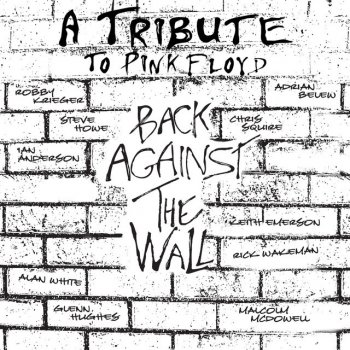 Back Against The Wall – A Tribute To Pink Floyd Another Brick In The Wall Part 3 - lyrics