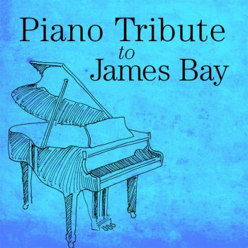 Testi Piano Tribute to James Bay