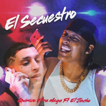 Testi El Secuestro (feat. El Jincho) - Single