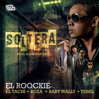 Soltera by El Roockie feat. Yemil, Baby Wally, El Tachi & Boza - cover art