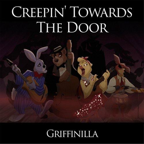 Griffinilla Creepin Towards The Door Lyrics Musixmatch