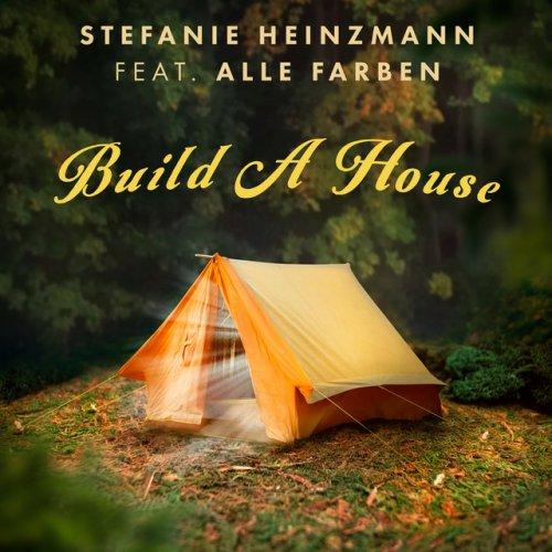 Stefanie Heinzmann Feat Alle Farben Build A House Lyrics