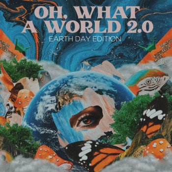 Testi Oh, What a World 2.0 (Earth Day Edition) - Single