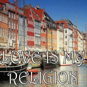 Testi Love Is My Religion