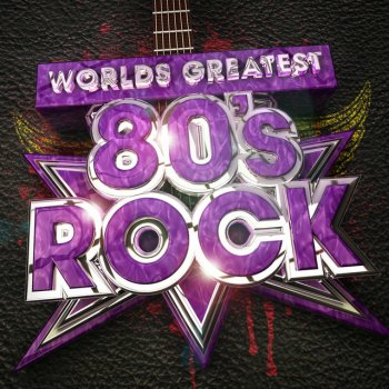 Testi Worlds Greatest 80's Rock - The only 80s Rock album you'll ever need!