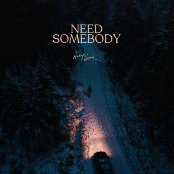 Testi Need Somebody - Single