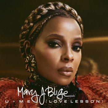 U + Me (Love Lesson)                                                     by Mary J. Blige – cover art