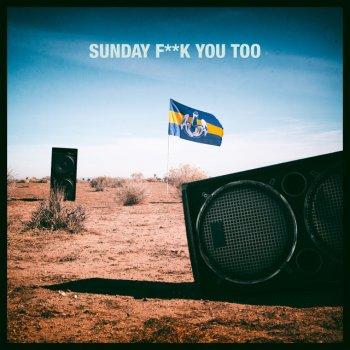 Testi Sunday F**k You Too
