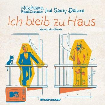 Testi Ich bleib zu Haus (MTV Unplugged / Keno Hybro Remix) [feat. Samy Deluxe] - Single
