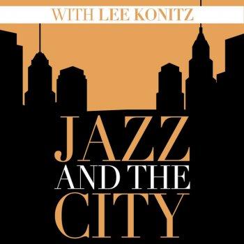 Testi Jazz And The City With Lee Konitz