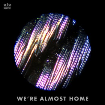Testi We're Almost Home - Single
