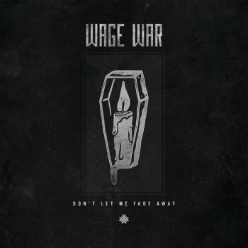 Don't Let Me Fade Away                                                     by Wage War – cover art