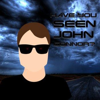 Testi Have You Seen John Connor? - Single
