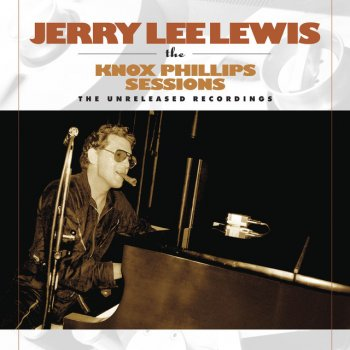 Testi Jerry Lee Lewis: The Knox Phillips Sessions: The Unreleased Recordings
