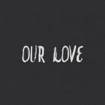 Testi Our Love