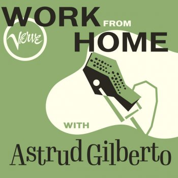 Testi Work From Home with Astrud Gilberto