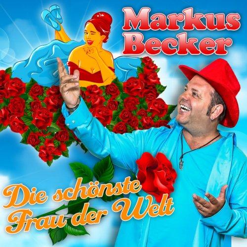 Markus Becker - Die schönste Frau der Welt Songtext