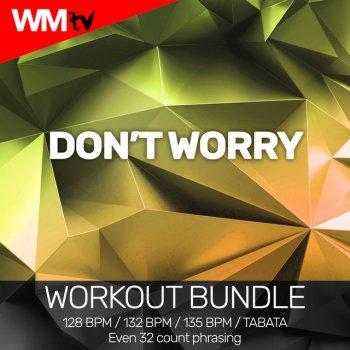 Testi Don't Worry (Workout Bundle / Even 32 Count Phrasing)