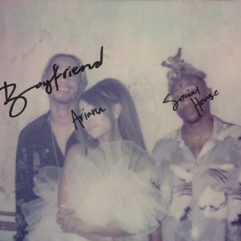 boyfriend (with Social House) by Ariana Grande feat. Social House - cover art