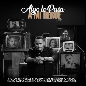 Testi Algo Le Pasa a Mi Héroe 2020 (Un Regalo a Papá) (feat. Kany García, Pedro Capó, Noel Schajris, Tommy Torres & Gilberto Santa Rosa)