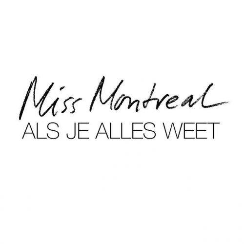 Miss Montreal Als Je Alles Weet Lyrics Musixmatch