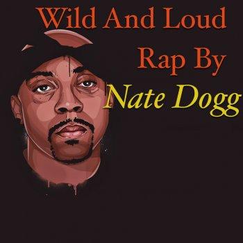 Testi Wild And Loud Rap By Nate Dogg