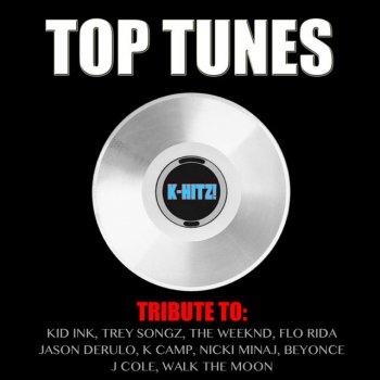 Testi Top Tunes (Tribute Kid Ink, Trey Songz, the Weeknd, Flo Rida, Jason Derulo, K Camp, Nicki Minaj, Beyonce, J Cole, Walk the Moon)