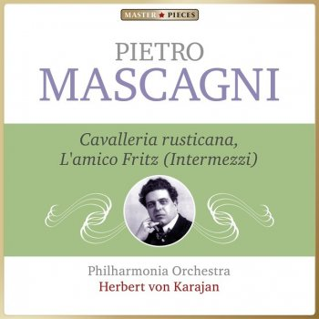 Testi Masterpieces Presents Pietro Mascagni: Cavalleria rusticana & L'amico Fritz, Intermezzi
