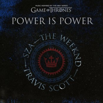 Power is Power (feat. SZA, The Weeknd, Travis Scott) [from For The Throne (Music Inspired by the HBO Series Game of Thrones)] lyrics – album cover