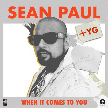 Testi When It Comes to You (feat. YG) - Single