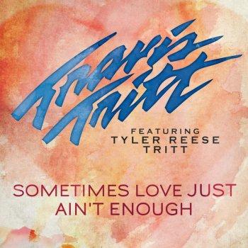 Testi Sometimes Love Just Ain't Enough (feat. Tyler Reese Tritt)
