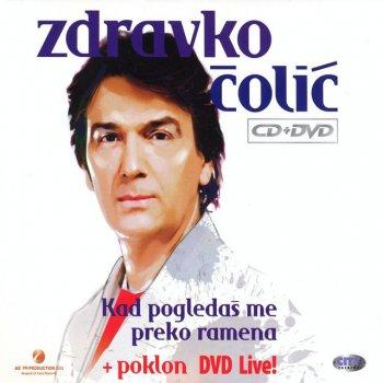 Testi Zdravko Colic - Kad Pogledas Me Preko Ramena