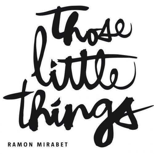 ramon mirabet those little things の歌詞 musixmatch