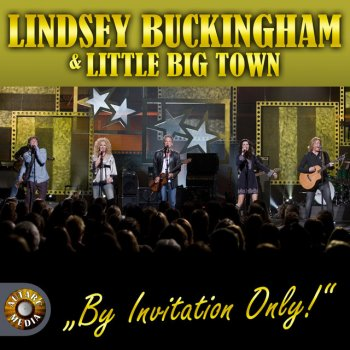 By invitation only by lindsey buckingham feat little big town by invitation only stopboris Gallery