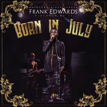 Born In July by Frank Edwards album lyrics | Musixmatch