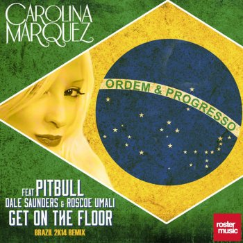 Testi Get on the Floor [feat. Pitbull, Dale Saunders & Roscoe Umali] (Brazil 2K14 Remix)