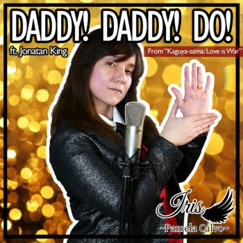 "Testi DADDY! DADDY! DO! (From ""Kaguya-sama: Love is War"")"