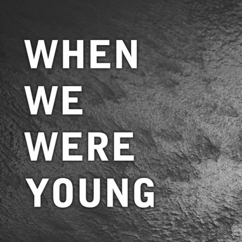 When We Were Young: Masen Lea - When We Were Young Lyrics