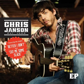 Chris Janson (EP) by Chris Janson album lyrics | Musixmatch - Song