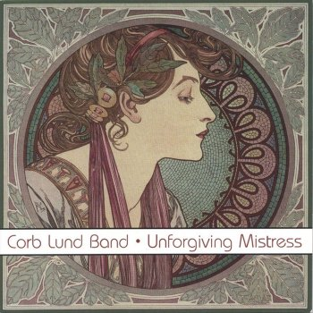 Unforgiving Mistress The Corb Lund Band